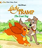Lady and the Tramp: The Lost Tag (First little golden books) (0307981703) by Dubowski, Cathy East