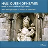 Hail! Queen of Heaven Music in honour of the Virgin Mary 21 motets and anthems