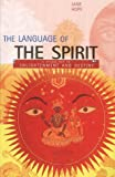 Jane Hope The Language of the Spirit: A Visual Key to Enlightenment and Destiny
