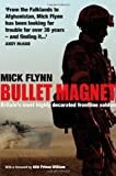 Mick Flynn Bullet Magnet: Britain's Most Highly Decorated Frontline Soldier