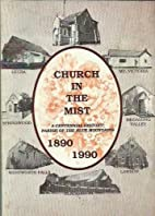 Church in the mist : a history of the Parish…