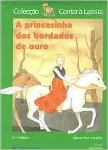 Princesinha dos Bordados de Ouro (Coleccao-Contar a Lareira, a