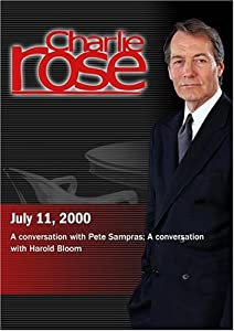 Charlie Rose with Pete Sampras; Harold Bloom (July 11, 2000)