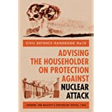 Civil Defence Handbook no.10: Advising the Householder on Protection Against Nuclear Attack (History)by Her Majesty's Stationary