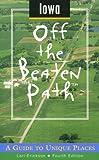 Iowa Off the Beaten Path: A Guide to Unique Places (Off the Beaten Path Series)