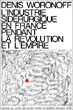 L'industrie siderurgique en France pendant la Revolution et l'Empire (Civilisations et societes) (French Edition) (2713208432) by Woronoff, Denis