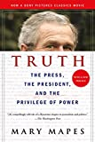 Truth: The Press, the President, and the Privilege of Power