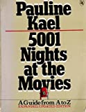 5001 nights at the movies: A guide from A to Z (003000442X) by Kael, Pauline