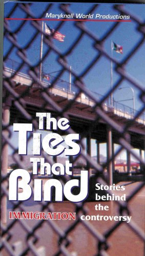 The Ties That Bind - Stories Behind the Immigration Controversy
