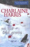 An Ice Cold Grave (Harper Connelly Mysteries, Book 3) (0425217299) by Harris, Charlaine
