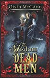 img - for Wisdom of Dead Men (The Wildenstern Saga) book / textbook / text book