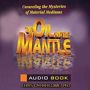 The Oil and the Mantle Audiobook