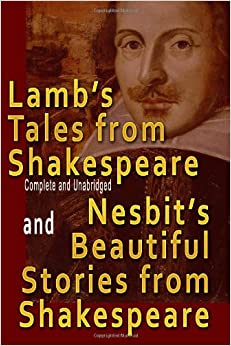Lamb's Tales from Shakespeare (Complete and Unabridged) and Nesbit's