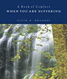 When You Are Suffering (Comfort Books) (0806638397) by Alvin N. Rogness