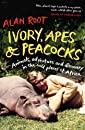 Ivory, Apes & Peacocks: Animals, adventure and discovery in the wild places of Africa