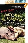 Ivory, Apes & Peacocks: Animals, adve...