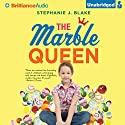 The Marble Queen (       UNABRIDGED) by Stephanie J. Blake Narrated by Kelly Fogwell