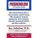 "Pregnenolone: A Practical Guidevon ""Ray Sahelian"""