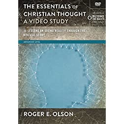 The Essentials of Christian Thought, A Video Study: 16 Lessons on Seeing Reality through the Biblical Story
