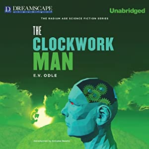 The Clockwork Man: The Radium Age Science Fiction Series | [E.V. Odle]
