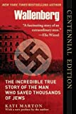 img - for Wallenberg: The Incredible True Story of the Man Who Saved the Jews of Budapest book / textbook / text book