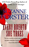 Every Breath She Takes (0515124435) by Suzanne Forster