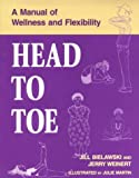 Head to Toe: A Manual of Wellness & Flexibility
