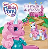 My Little Pony: Pony Party (Spanish edition): Fiesta de disfraces (0061122084) by Egan, Kate