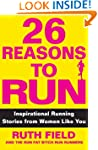 26 Reasons to Run: Inspirational Runn...