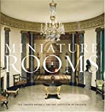 img - for Miniature Rooms: The Thorne Rooms at the Art Institute of Chicago book / textbook / text book