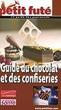 echange, troc Dominique Auzias - Le Petit Futé Guide du chocolat et des confiseries