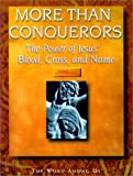 img - for More Than Conquerors: The Power of Jesus' Blood, Cross and Name book / textbook / text book