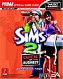 G. Kramer The Sims 2 - Open for Business Expansion Pack: The Official Strategy Guide (Prima Official Game Guides)