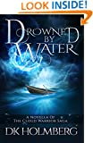 Drowned by Water (The Cloud Warrior Saga)