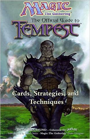 Magic: The Gathering -- The Offical Guide to Tempest: Cards, Strategies, and Techniques