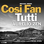 Cosi Fan Tutti: An Aurelio Zen Mystery, Book 5 (       UNABRIDGED) by Michael Dibdin Narrated by Michael Kitchen