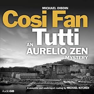 Cosi Fan Tutti: An Aurelio Zen Mystery, Book 5 | [Michael Dibdin]