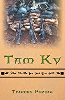 Tam Ky: The Battle for Nui Yon Hill [Kindle Edition]