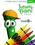 Junior's Colors (Veggiecational Ser) (0849959845) by Vischer, Phil