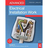 Advanced Electrical Installation Work: Level 3 City & Guilds 2330 Technical Certificate and 2356 NVQby Trevor Linsley