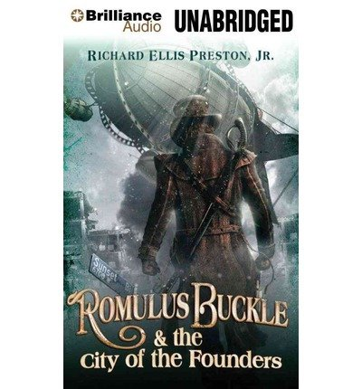 Romulus Buckle & the City of the Founders (The Chronicles of the Pneumatic Zeppelin) (CD-Audio) - Common (Luke Preston compare prices)