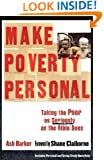 Make Poverty Personal: Taking the Poor as Seriously as the Bible Does (emersion: Emergent Village resources for communities of faith)