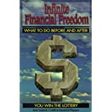 Infinite Financial Freedom: What to Do Before and After You Win the Lottery ~ Rob Sanford