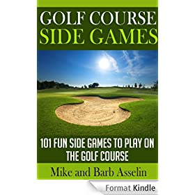 Golf Course Side Games: 101 Fun Side Games to Play on the Golf Course (English Edition)