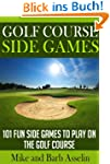 Golf Course Side Games: 101 Fun Side...