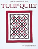 Tulip Quilt (From the Quilt in a Day Series) (0922705224) by Eleanor Burns