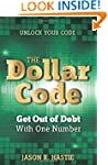 The Dollar Code: Get Out of Debt with...