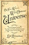 Old Father William's Well-Ordered Universe: A Generally Reliable Compendium of Facts, Figures, and Formulae, Specifically Intended for the Bathroom Bound (And Those Who Love Them)