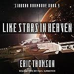 Like Stars in Heaven: Siobhan Dunmoore, Book 3   Eric Thomson