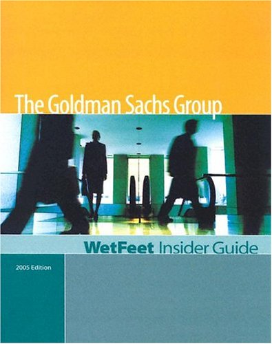 the-goldman-sachs-group-edition-wetfeet-insider-guide